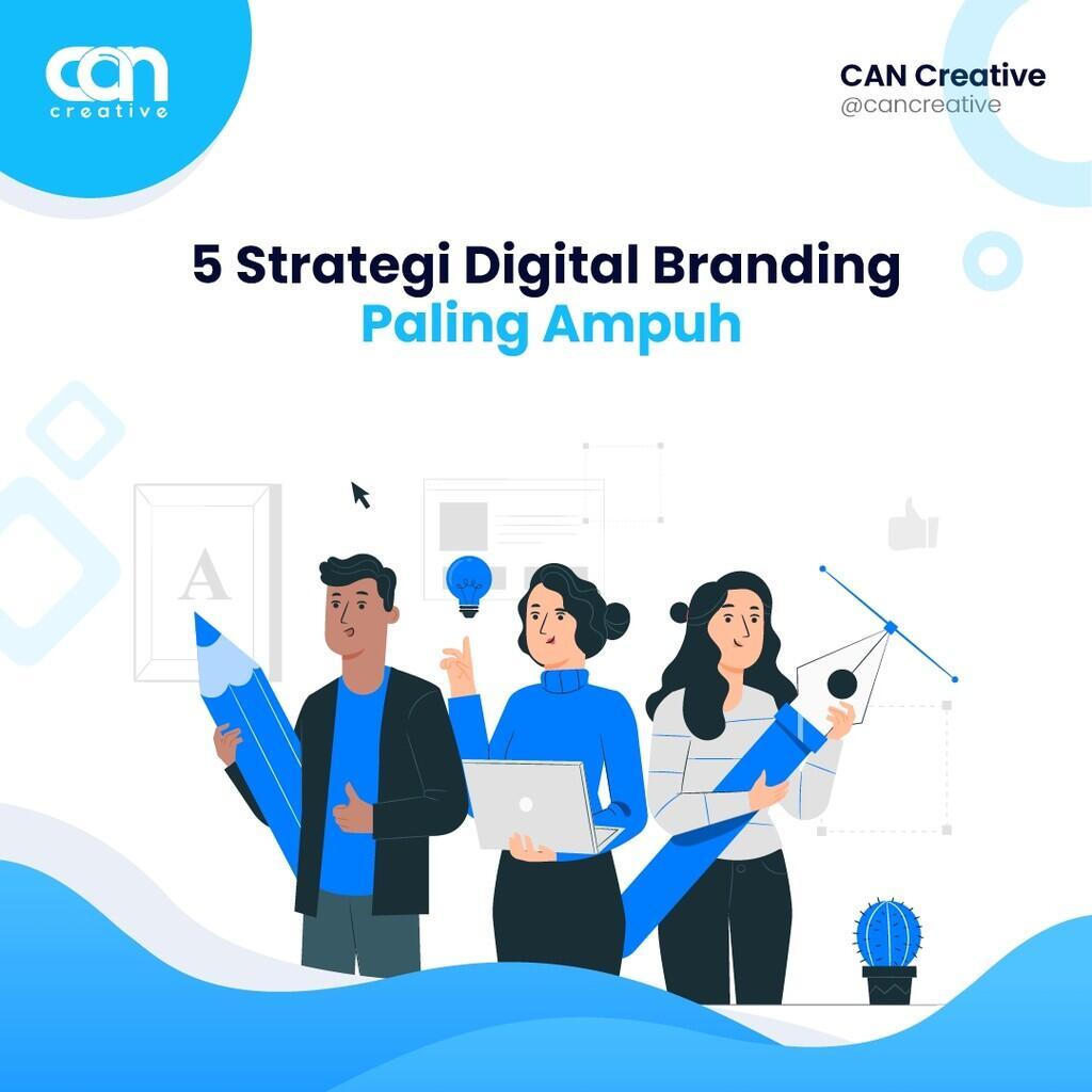 5 Strategi Digital Branding Paling Ampuh