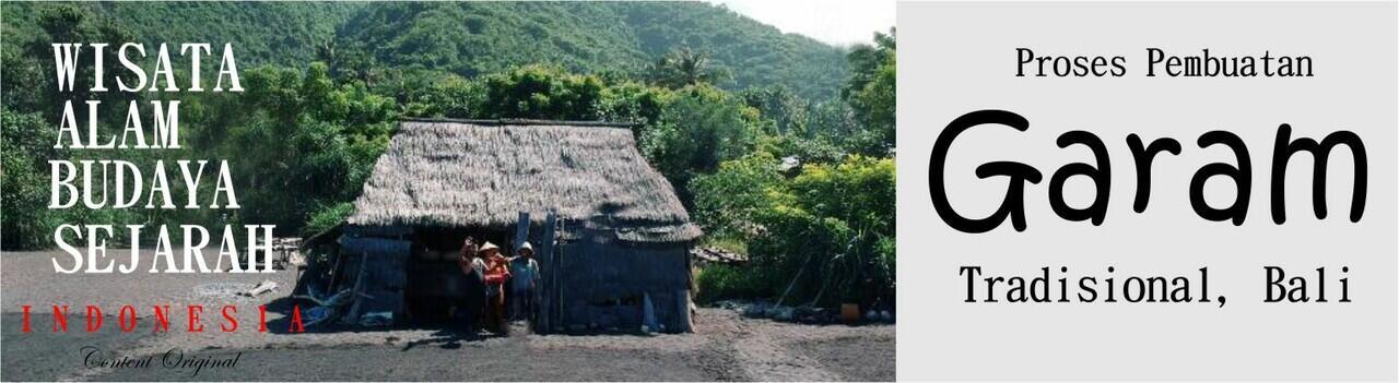 Mari Mengenal Proses Pembuatan Garam Tradisional diKlungkung, Bali