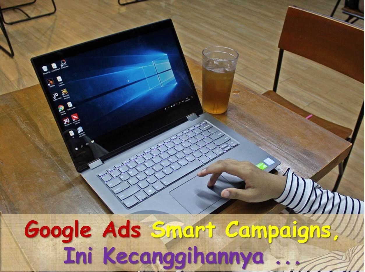 Google Ads Smart Campaigns, Ini Kecanggihannya ...