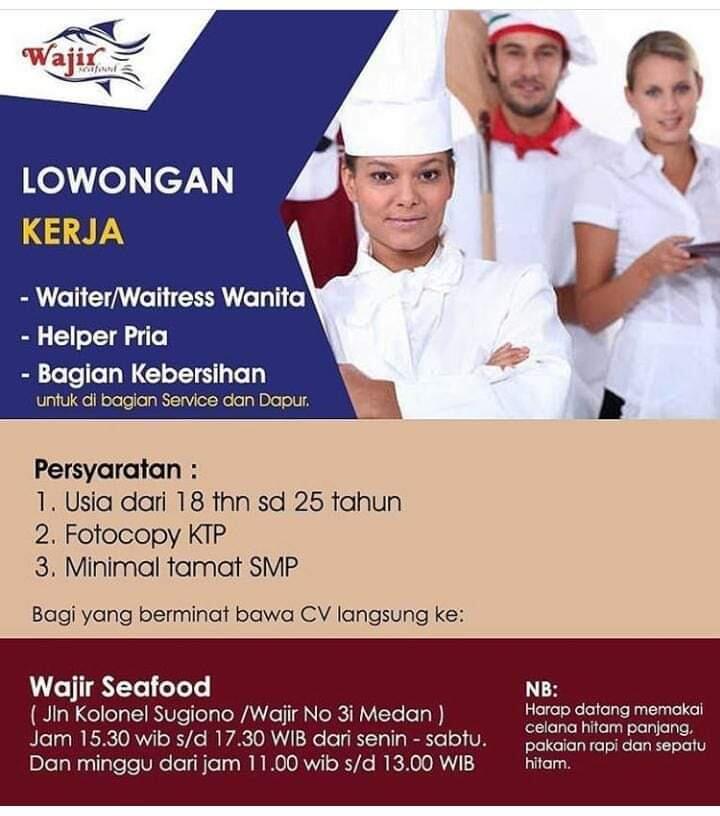 Lowongan Kerja Juni 2020 di Wajir Seafood Medan Sebagai Waiter/Waitress, Helper, CS