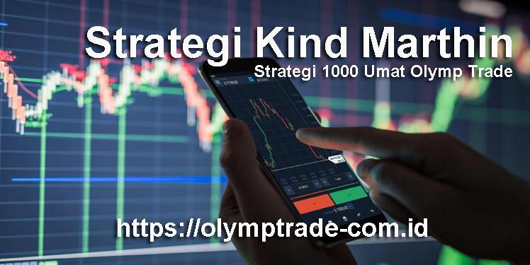 Strategi Olymp Trade : Kind Marthin Strategi 1000 Umat untuk Profit Konsisten