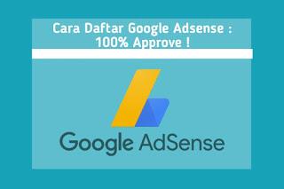 Cara Daftar Google Adsense : 100% APROVE