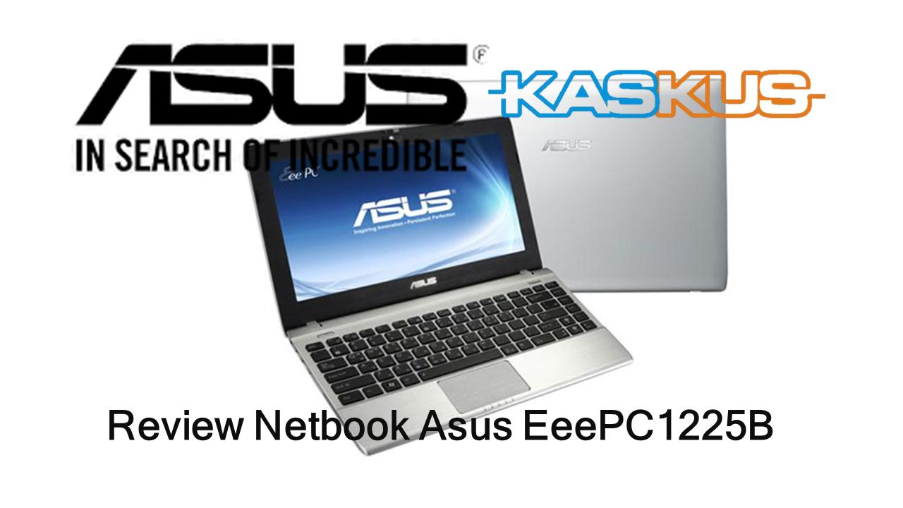 Review Netbook Asus 1225B Setelah Pemakaian 7 Tahun | Mirip Macbook 11?