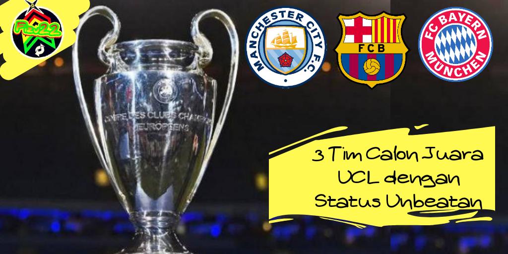 3 Tim Calon Juara UCL Dengan Status Unbeatan. Nomor 2 Belum Pernah Juara UCL