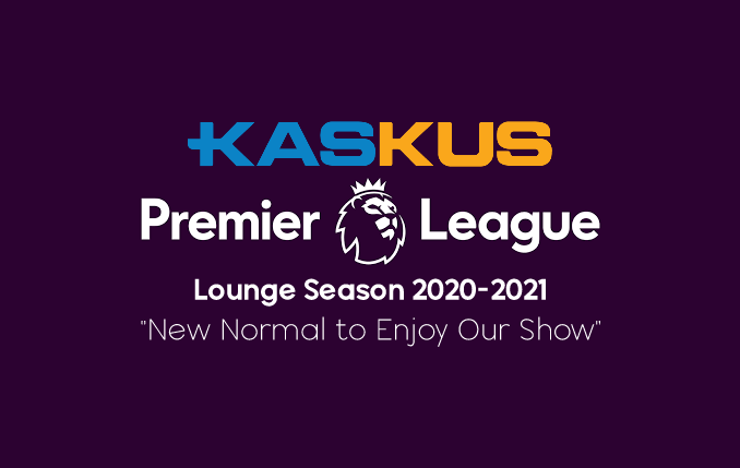 • Lounge Premier League Season 2020-2021 • New Normal To Enjoy Our Show •