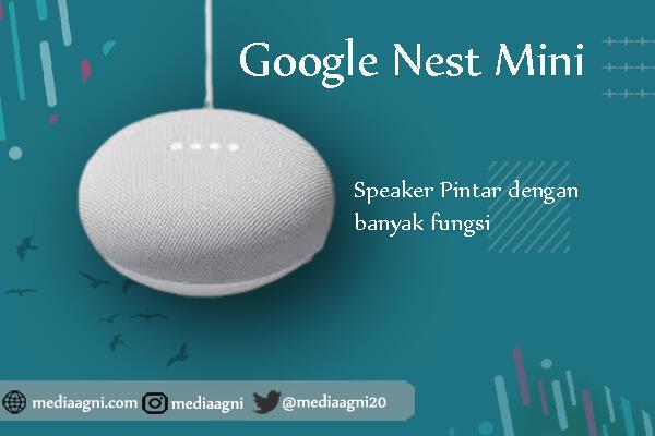 Google Nest Mini, Speaker Pintar Untuk Mendukung Smart Home