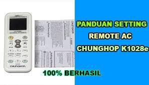 daftar kode remote ac universal chunghop k1082e