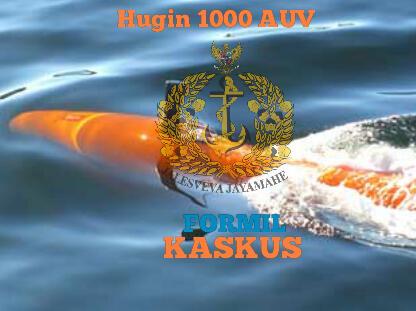 Hugin 1000 AUV, Drone Bawah Laut yang Menjadi Andalan TNI AL