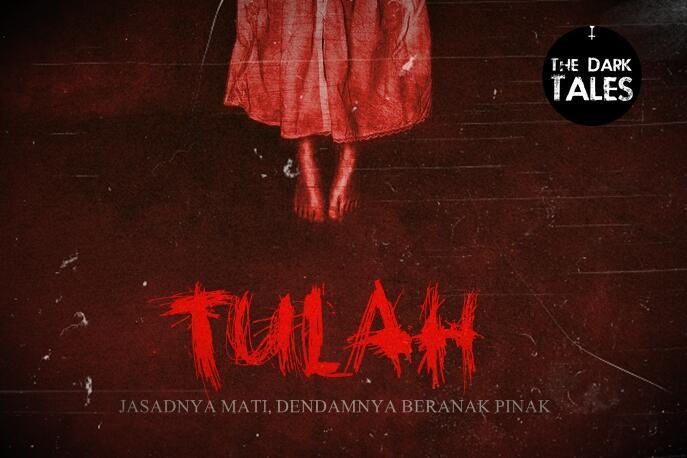 TULAH (Jasadnya Mati, Dendamnya Beranak Pinak) ~~ Based on True Story
