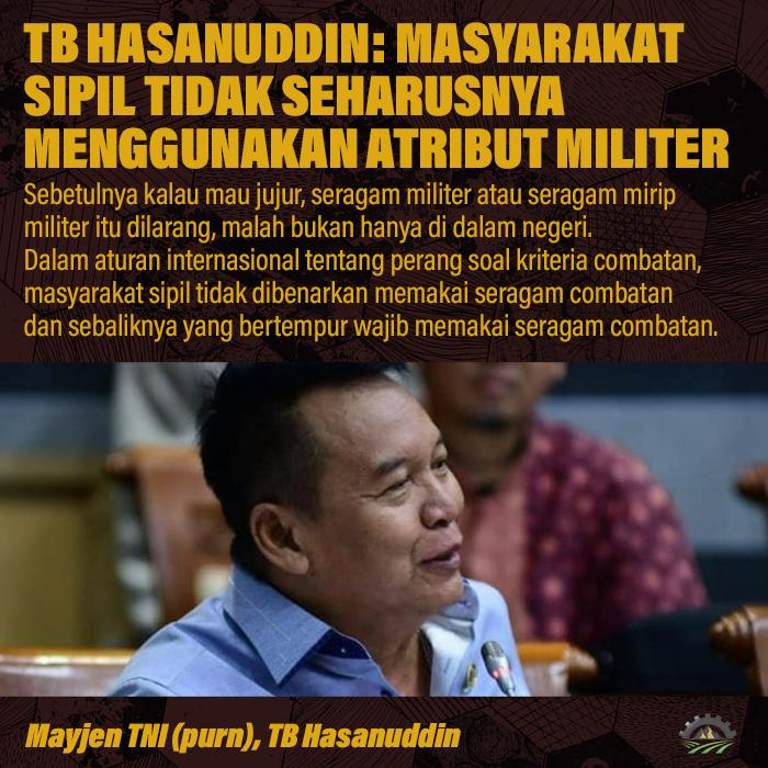 Marak Penggunaan Atribut Militer Oleh Sipil, TB Hasanuddin: Ini Harus Ditertibkan