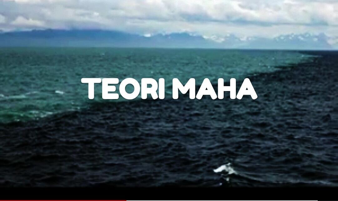 TEORI MAHA