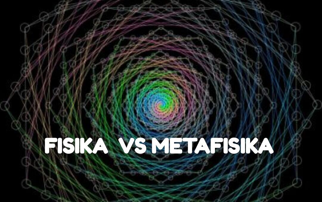 PERHITUNGAN FISIKA vs METAFISIKA
