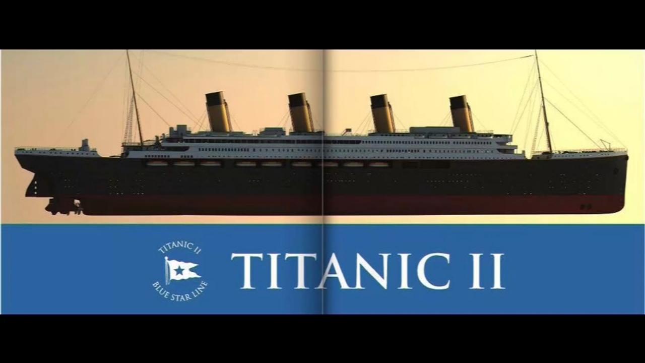 Titanic II Akan Berlayar Pada Tahun 2022 Nanti! Apakah Akan Mengulang Tragedi 1912?