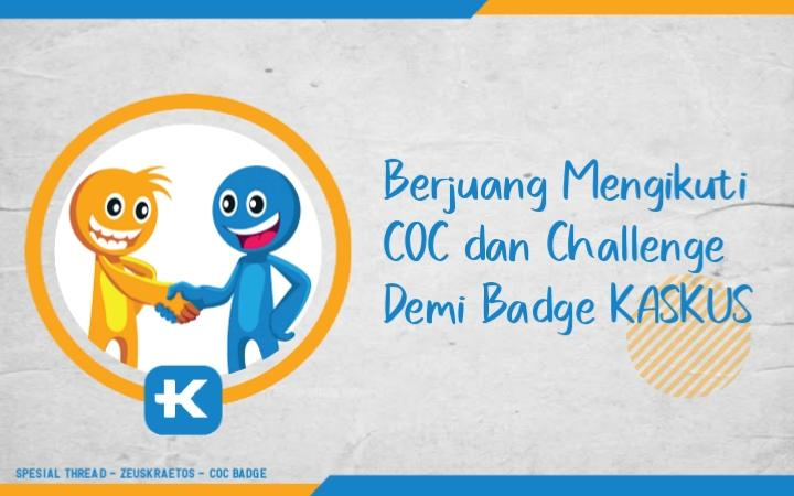 Berjuang Mengikuti COC dan Challenge Demi Badge KASKUS