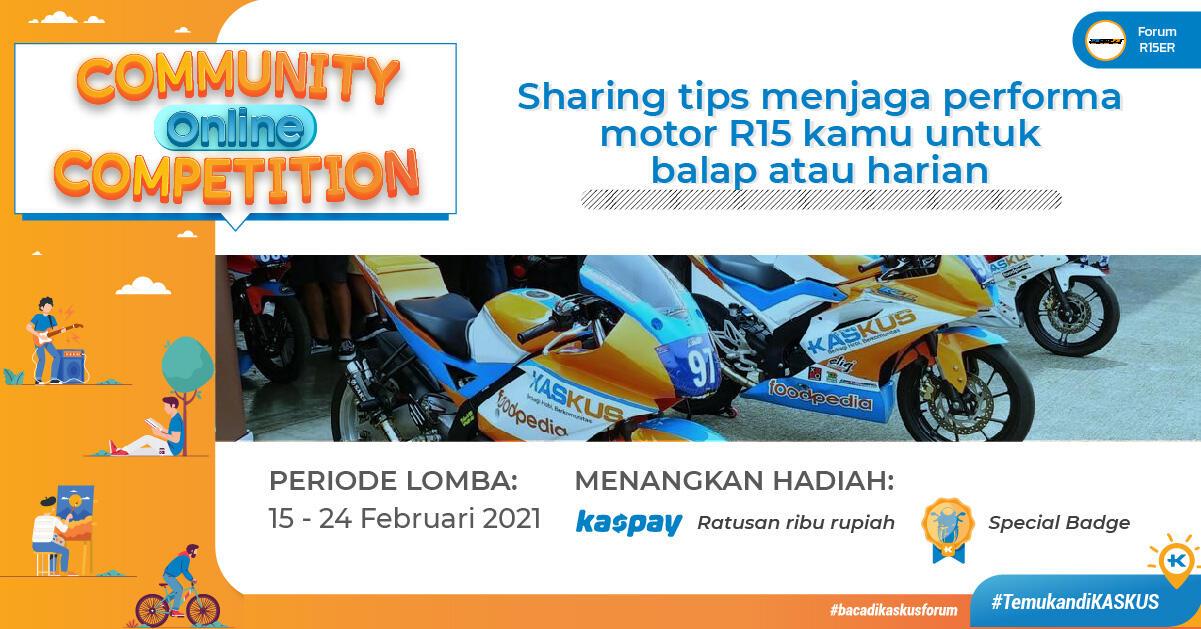 COC R15ER, Sharing tips menjaga performa motor R15 kamu untuk balap atau harian