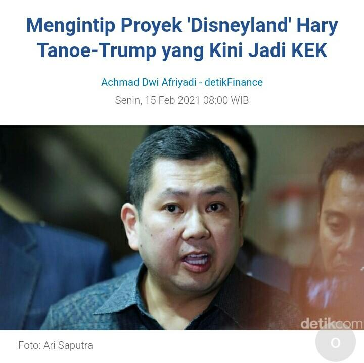 Mengintip Proyek 'Disneyland' Hary Tanoe-Trump yang Kini Jadi KEK