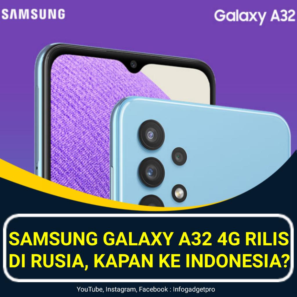 Samsung Galaxy A32 4G Hadir Di Rusia, Kapan Ke Indonesia?