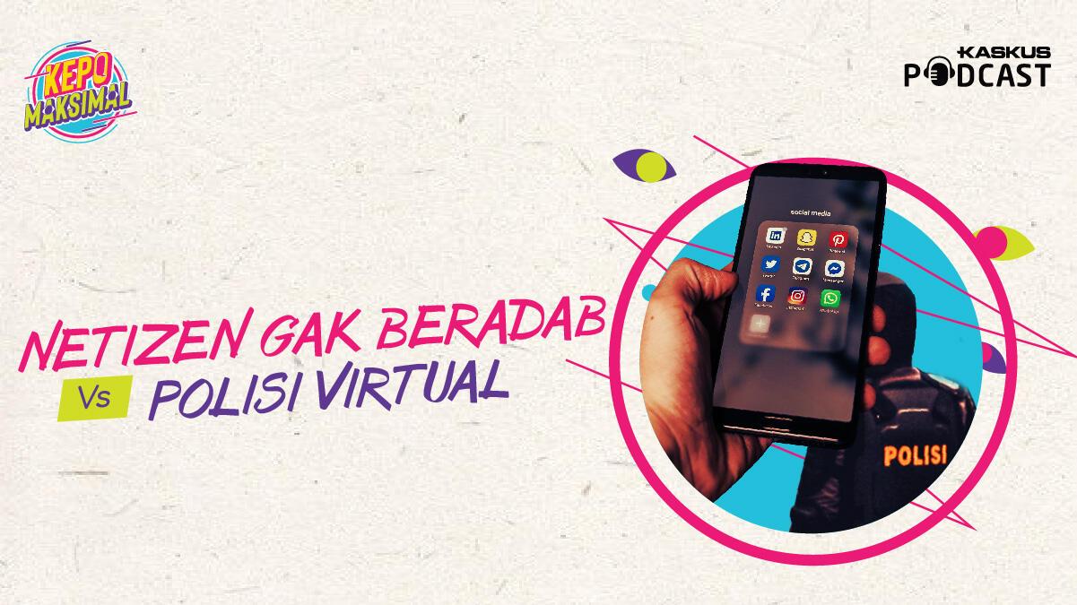 Efektif kah Polisi Virtual Untuk Netizen Gak Ada Akhlak? [TANYA]