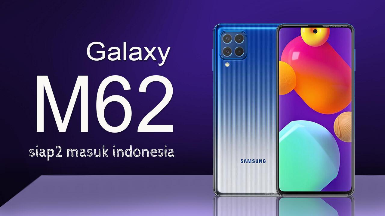 Samsung Galaxy M62 Indonesia Reciew Harga Dan Spesifikasi