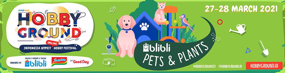 Rundown HobbyGround 2021 – Blibli Pets & Plants