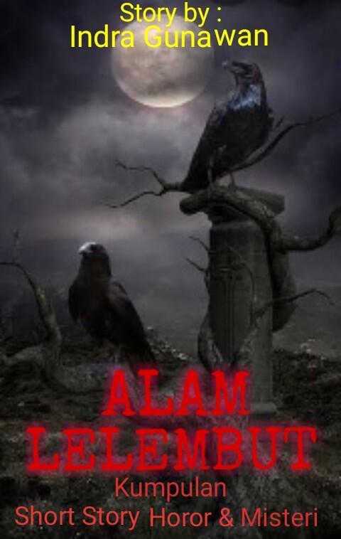 ALAM LELEMBUT [Kumpulan Short Story Horor & Misteri]