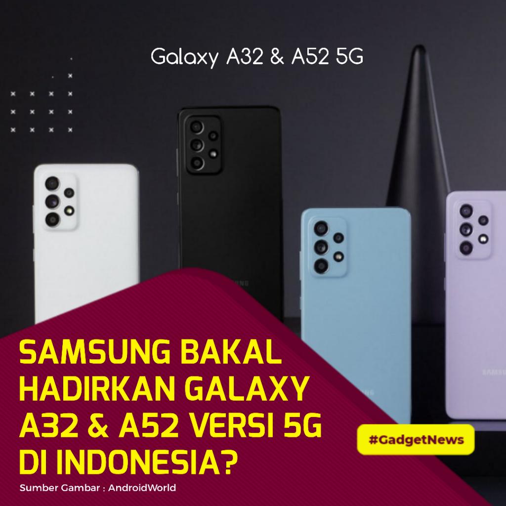 Samsung Galaxy A32 & A52 Bakal Hadir Dengan Jaringan 5G Di Indonesia?