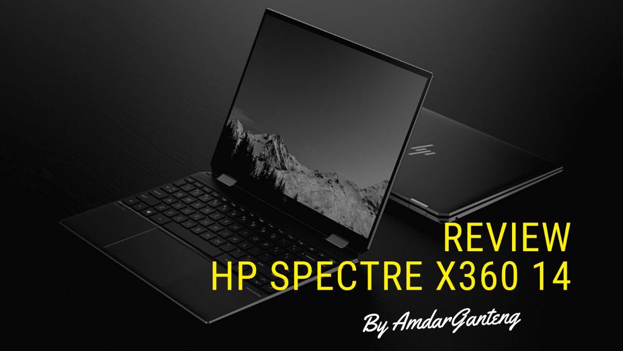 [REVIEW] HP Spectre X360 14, Laptop 2-in-1 Terbaik Dengan Desain yang Mewah