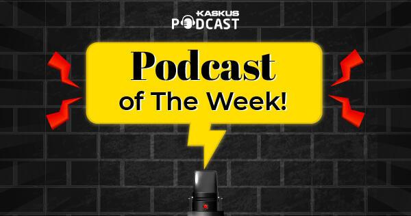 Rekomendasi Podcast di Minggu Kedua Juni 2021