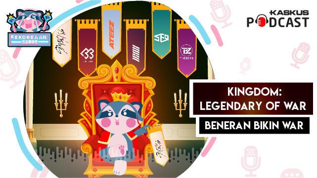 Kingdom Legendary War Bikin Penggemar Kelabakan!