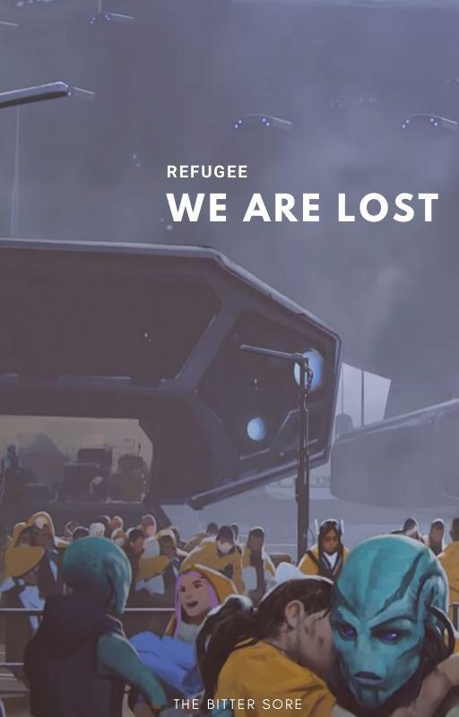 REFUGEE : We Are Lost