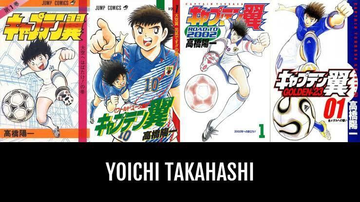 """Yoichi Takahashi, Sang Bapak """"Captain Tsubasa"""""""