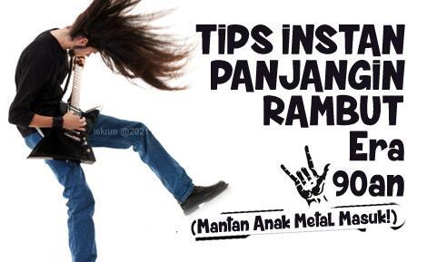 Cara Instant Panjangin Rambut 'Ala Metal' Remaja 90-an (Antimainstream, Euy!)