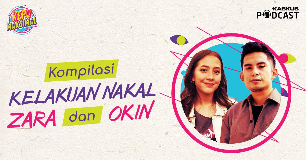 Kelakuan-Kelakuan Nakal Zara dan Okin yang Bikin Netizen Panas!