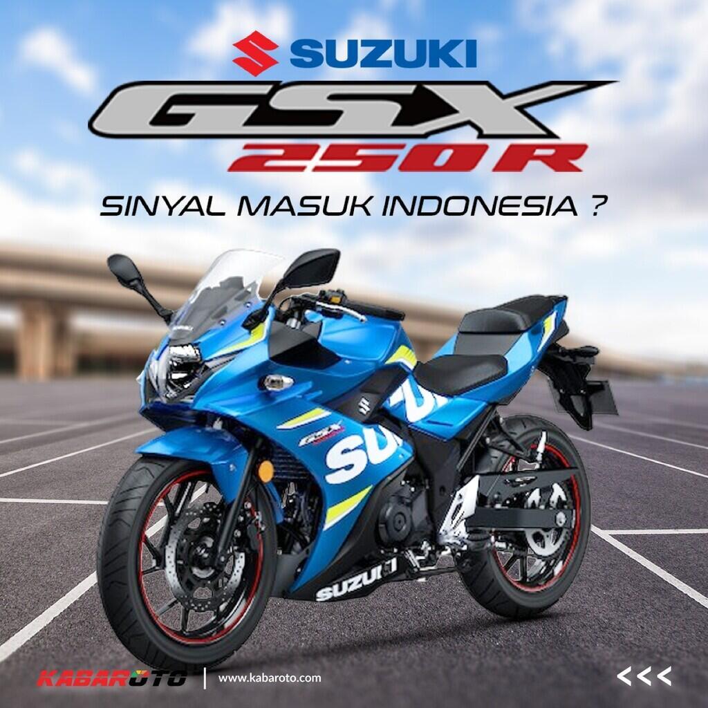 Sinyal Suzuki GSX-250R Bakal Masuk Indonesia