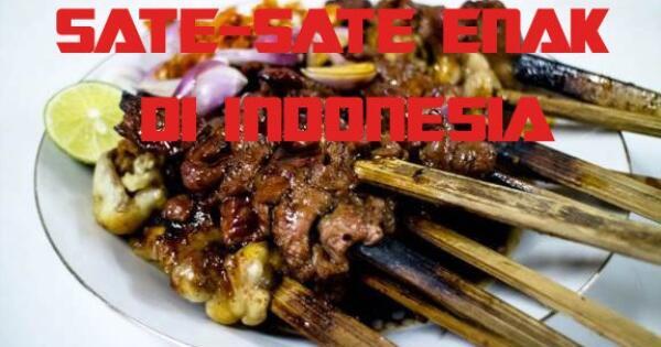 sate-sate-enak-di-indonesia-kulinerindonesia