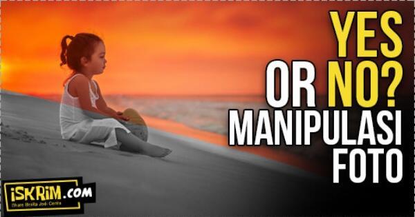 salahkah-fotografi-hasil-manipulasi-yes-or-no