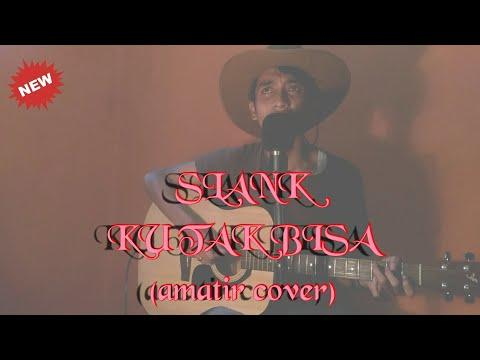 slank---ku-tak-bisa--cover---saeful-official-cover-video-songs
