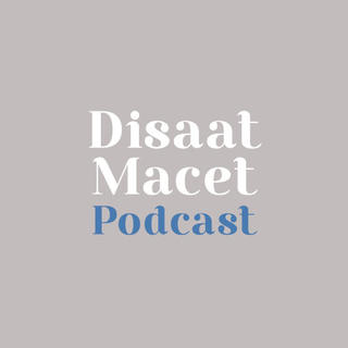 Disaat Macet Podcast