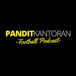 Pandit Kantoran Football Podcast