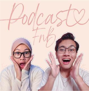 Podcast FnB: Podcast Fira dan Bimo