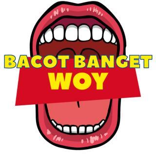 BBW : Bacot Banget Woy!!!