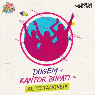 DUGEM + KANTOR BUPATI = AUTO TANGKEP!