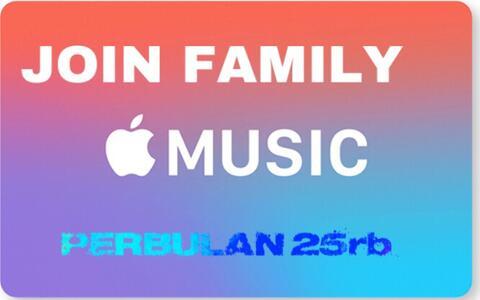 JOIN APPLE MUSIC FAMILY 25rb