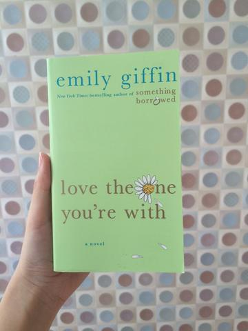 NOVEL LOVE THE ONE YOU'RE WITH BY EMILY GIFFIN (buku baca bahasa inggris)