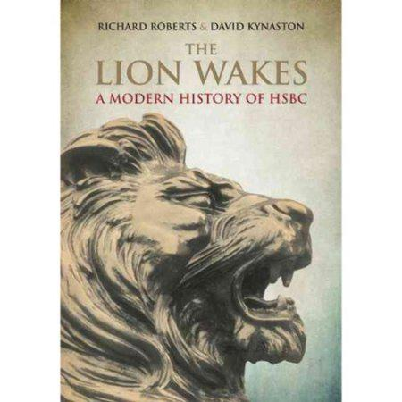 The Lion Wakes: A Modern History of HSBC Hardcover
