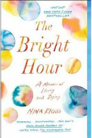 Buku Impor The Bright Hour - A Memoir of Living and Dying