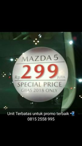 PROMO MAZDA 5 HARGA ONLY GIIAS BROTHER !!!!!!