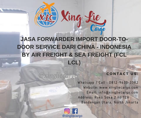 Jasa Forwarder Import China Indonesia & Review Xing Lie Cargo