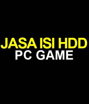 PAKET MURAH JASA ISI HDD ++ GAME PC ++