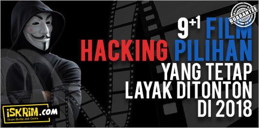 9 (+1) Film Hacking Pilihan yang Tetap Layak Ditonton di 2018 | KASKUS